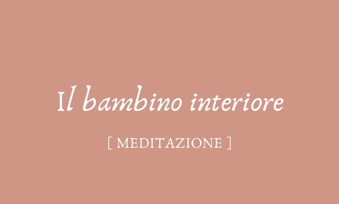 Meditazione Bambino Interiore Mirella Pezzato